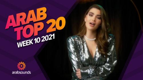 Arab Top 20 Week 10 2021