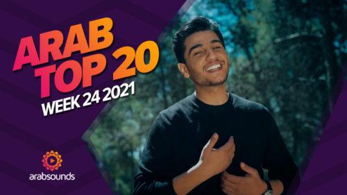 Arab Top 20 Week 24 2021