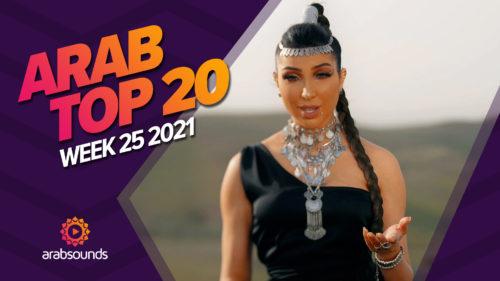 Arab Top 20 Week 25 2021