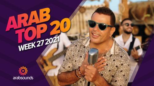 Arab Top 20 - Week 27 2021