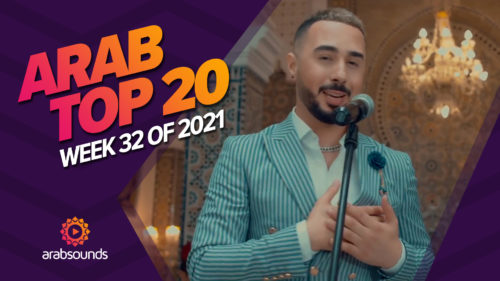 Arab Top 20 Week 32 2021