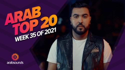Arab Top 20 - Week 35 2021