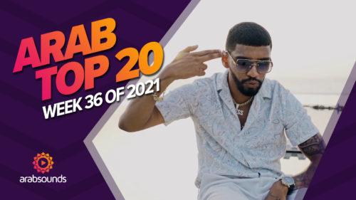 Arab Top 20 Week 36 2021