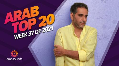 Arab Top 20 Week 37 2021