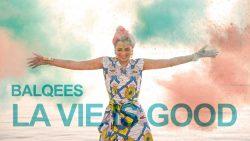 Balqees ft. DJ Youcef – La Vie Is Good
