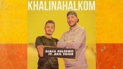 Djalil Palermo ft. Akil Sghir – Khalinahalkom
