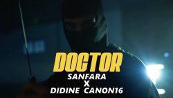 Sanfara ft. Didine Canon 16 – Doctor