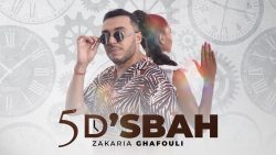 Zakaria Ghafouli – 5 D'sbah